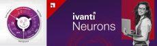 Ivanti Neurons, innovazioni dal machine learning per rafforzare la sicurezza e ottimizzare i costi